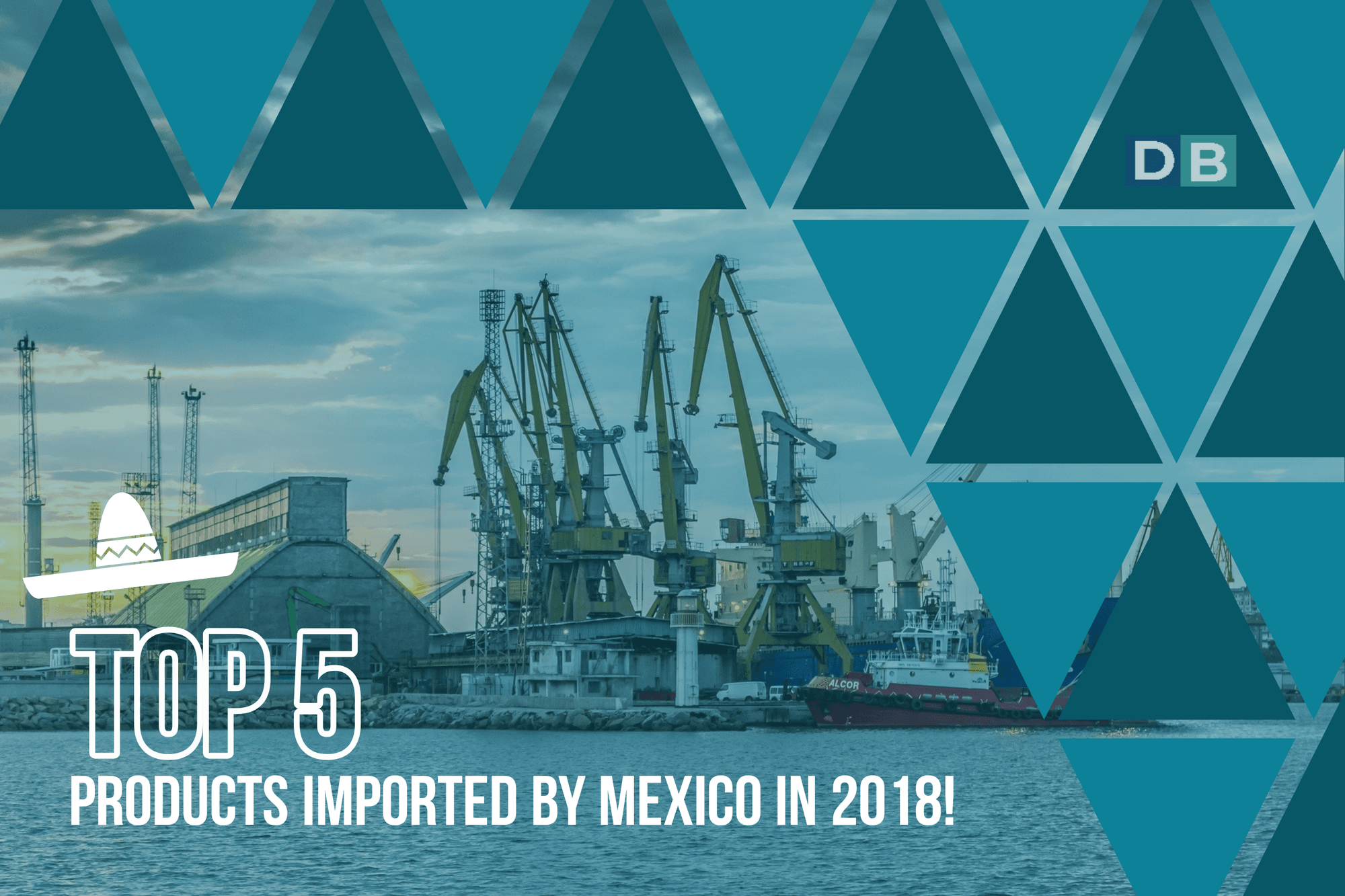 Top 5 Imports Mexico year 2018!