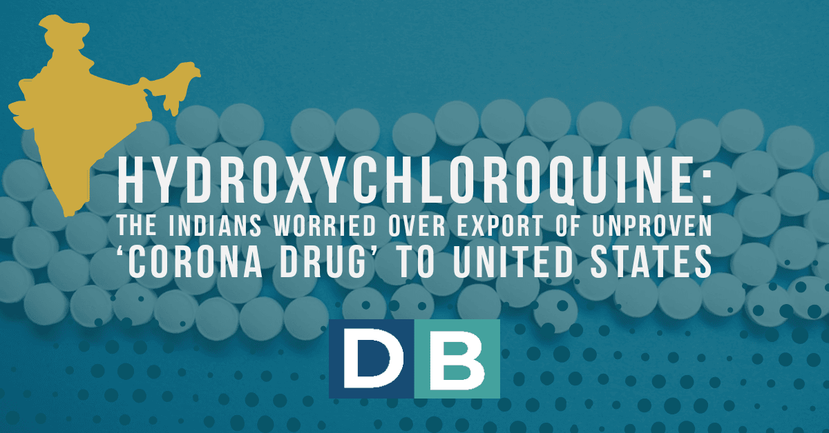Hydroxychloroquine: The Indians worried over export of unproven 'corona drug' to United States