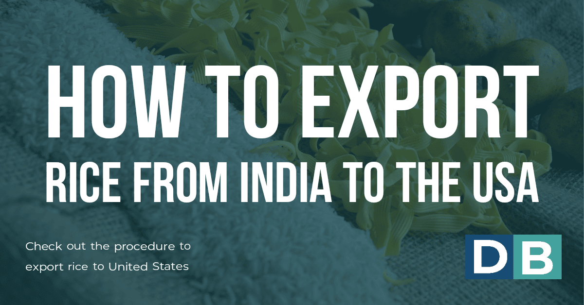 How to Export Rice From India to the USA